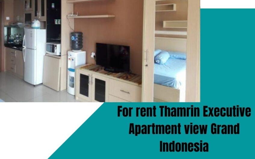 For rent Thamrin Executive Apartment view Grand Indonesia