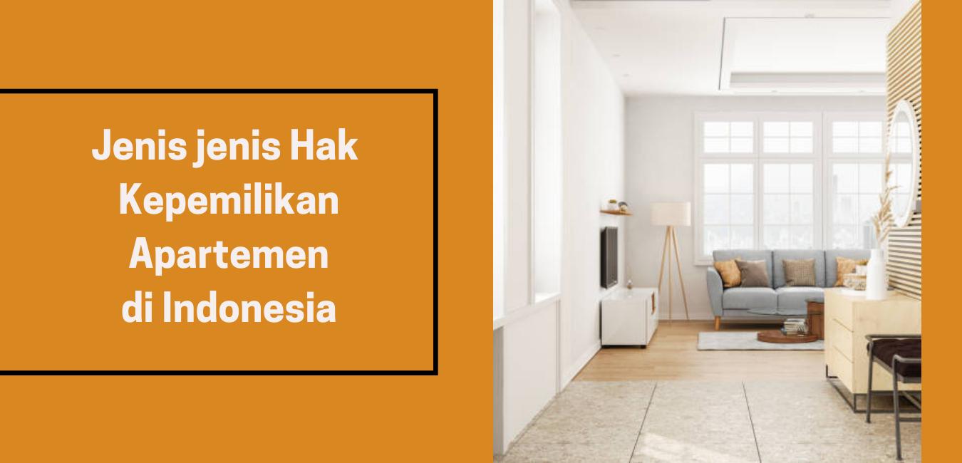 Jenis jenis Hak Kepemilikan Apartemen di Indonesia